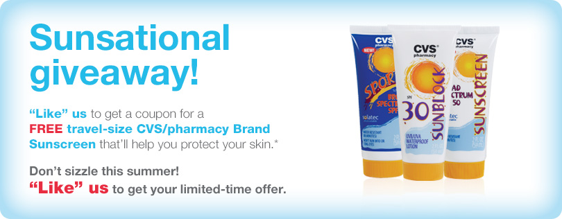 "Sunsational giveaway! ""Like"" us to get a coupon for a  FREE travel-size CVS/pharmacy Brand Sunscreen that'll help you protect your skin.* Don't sizzle this summer!  ""Like"" us to get your limited-time offer."